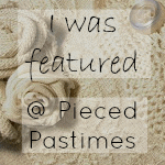 I was Featured Pieced Pastime