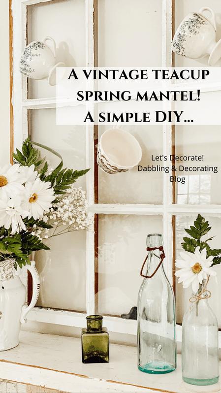 A Vintage Teacup Spring Mantel