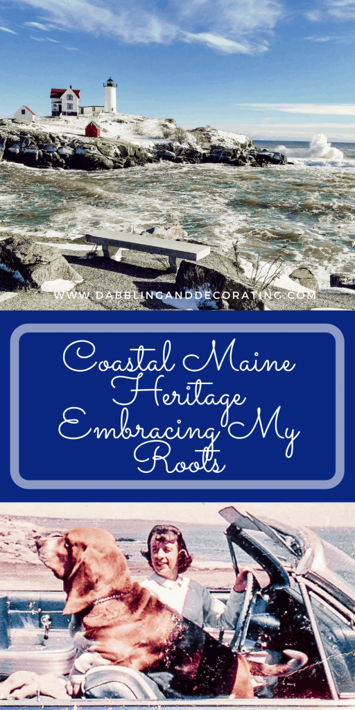 Coastal Maine Heritage Embracing My Roots