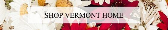 SHOP VERMONT HOME