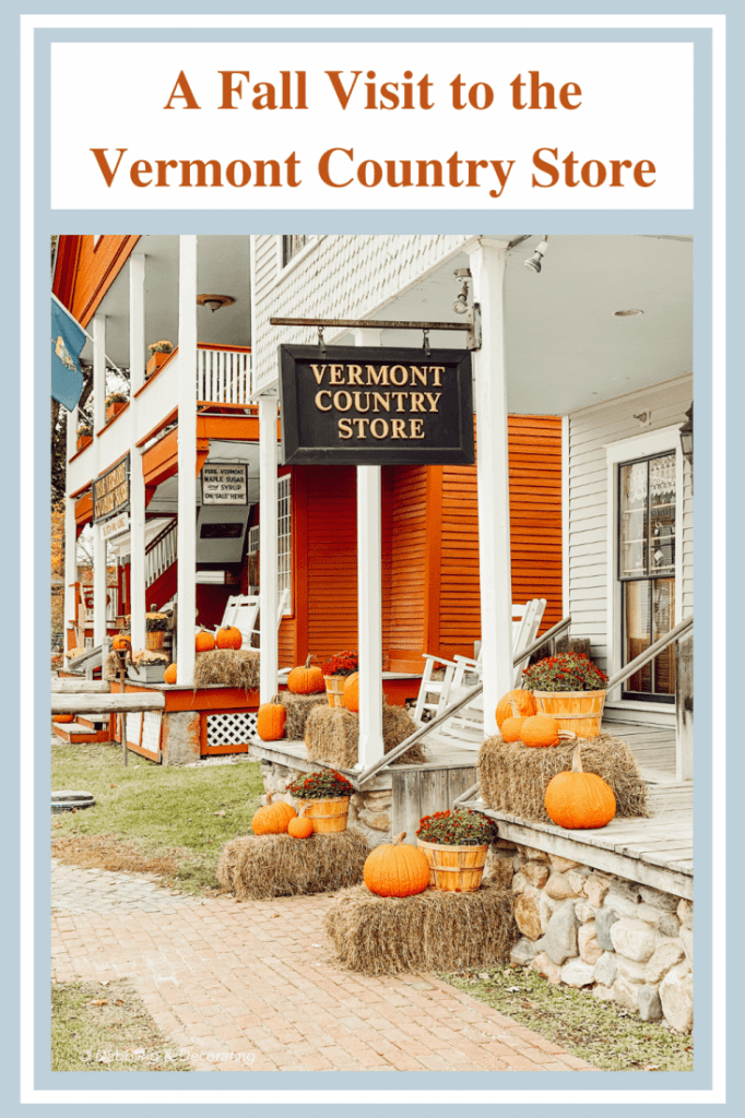 A Fall Visit to the Vermont Country Store Pin for Pinterest